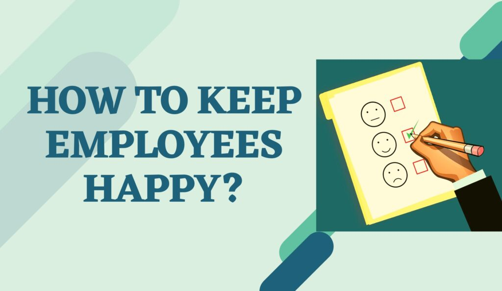 How to Keep Employees Happy_1