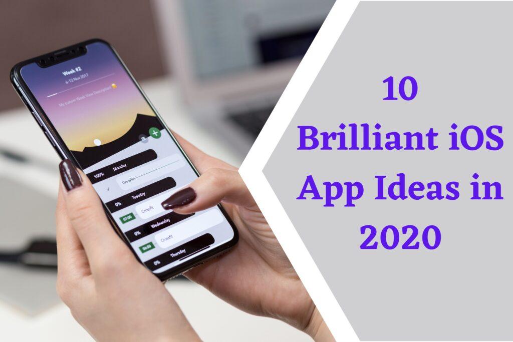 10 Brilliant iOS App Ideas in 2020