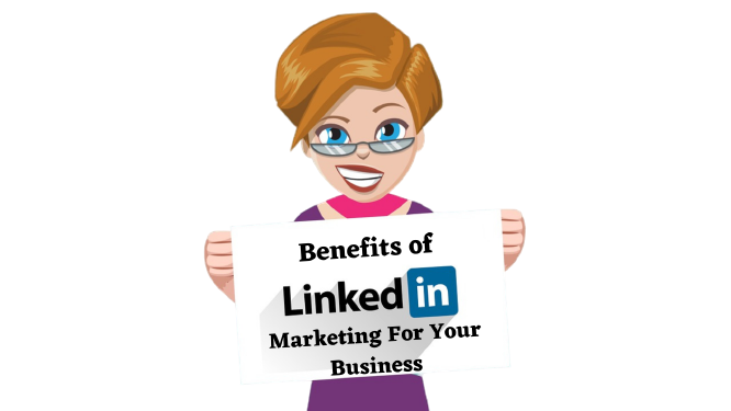 Benefits of LinkedIn Marketing For Your Business-1