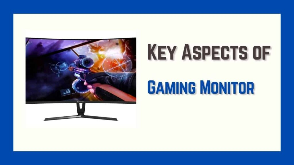 key aspects OF GAMING MONITOR